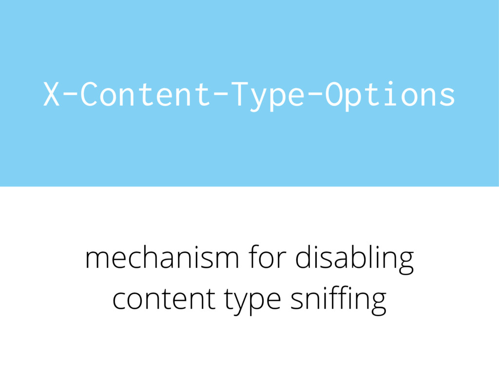 X-Content-Type-Options mechanism for disabling ...