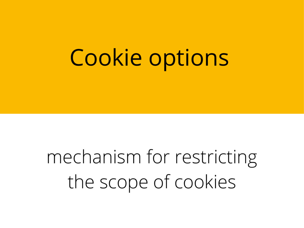 Cookie options mechanism for restricting the sc...