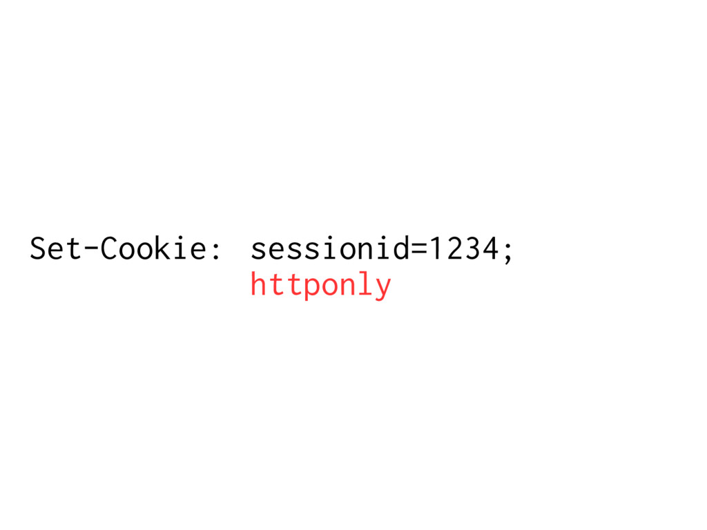 Set-Cookie: sessionid=1234; httponly