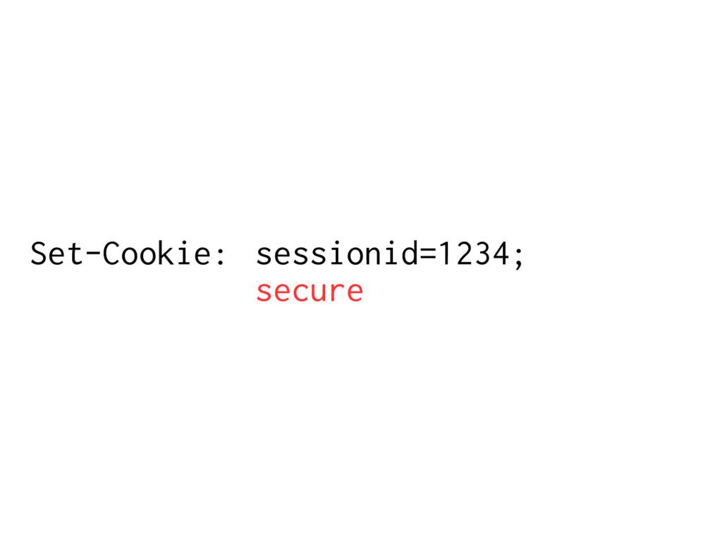 Set-Cookie: sessionid=1234; secure