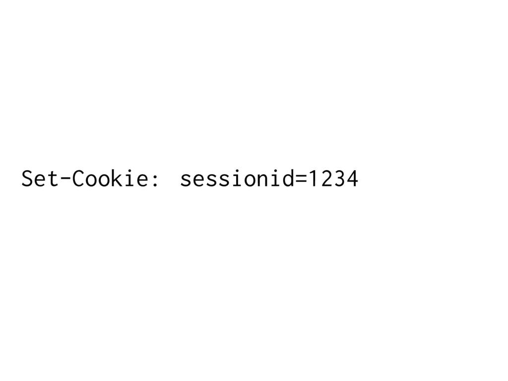 Set-Cookie: sessionid=1234