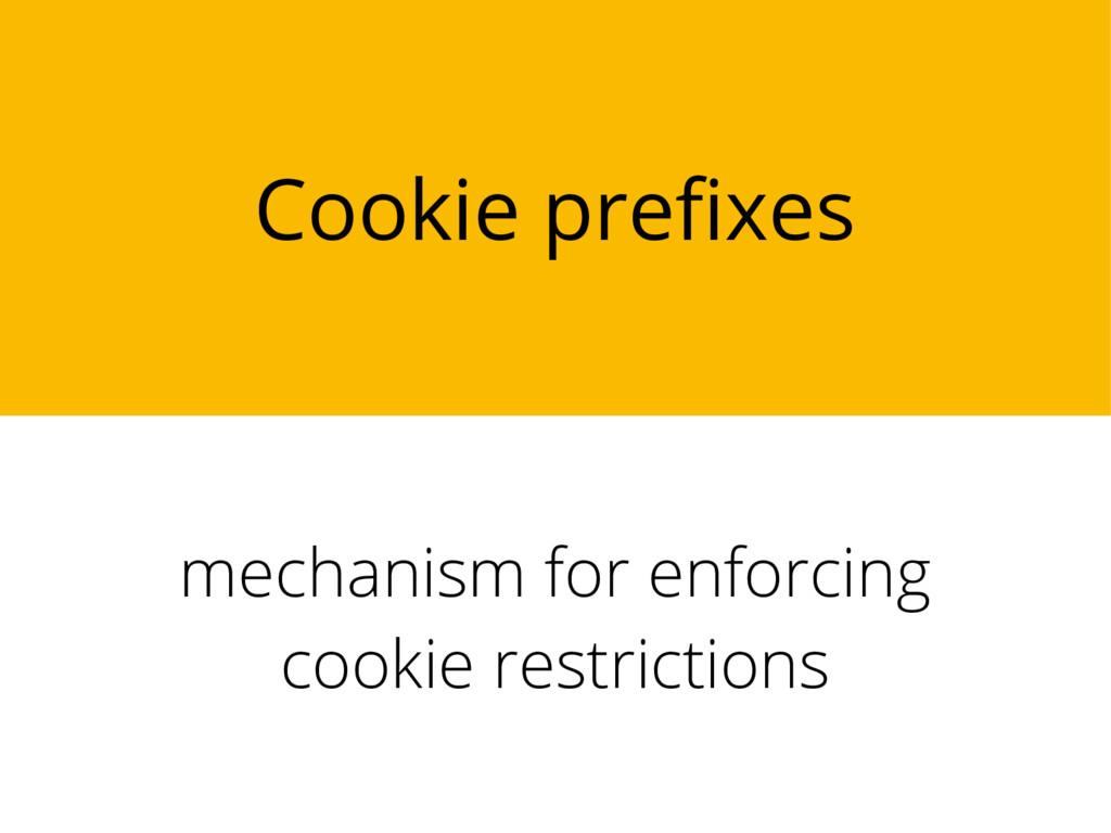Cookie prefixes mechanism for enforcing cookie ...