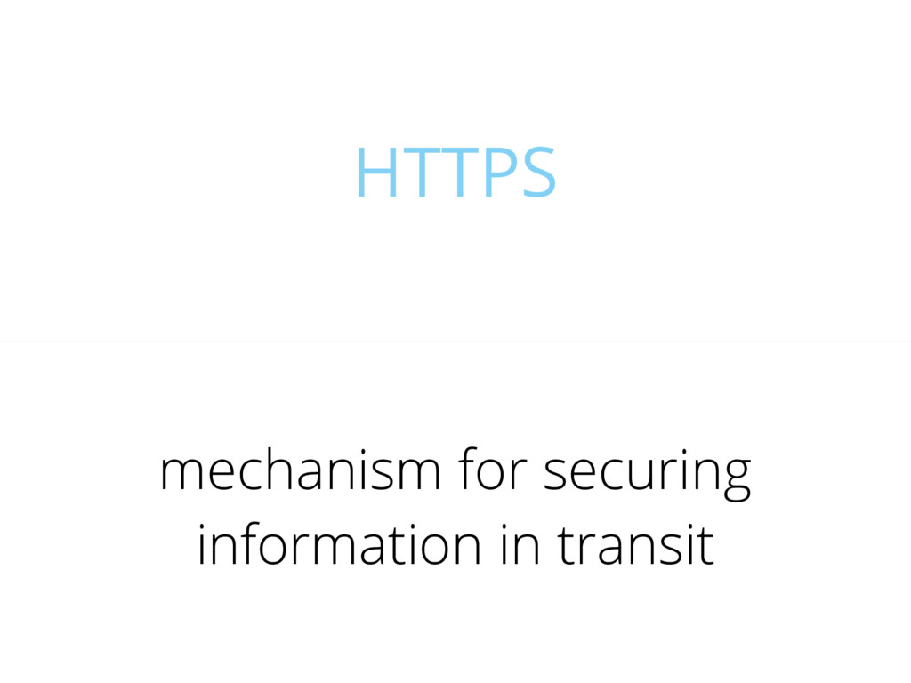 HTTPS mechanism for securing information in tra...