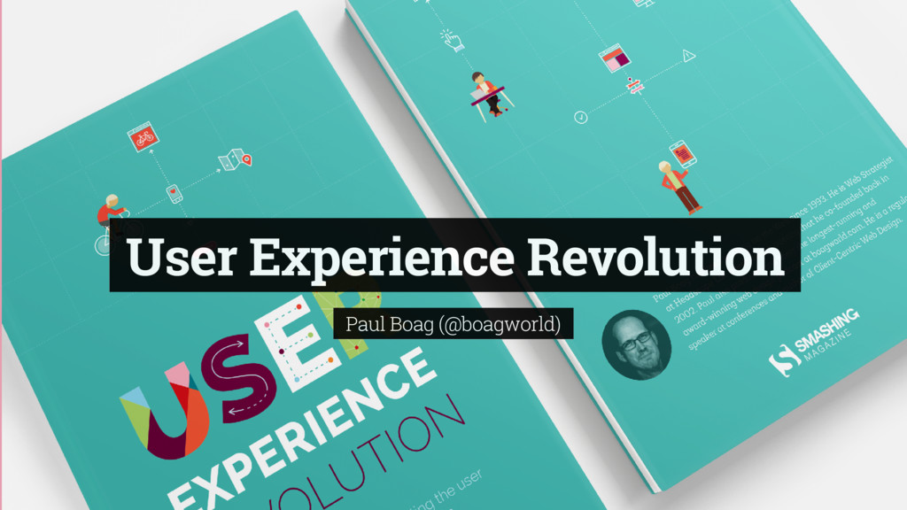 User Experience Revolution Paul Boag (@boagworl...
