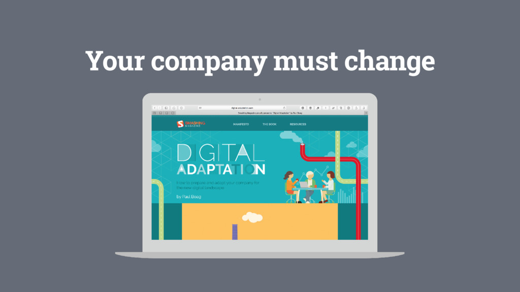 Your company must change