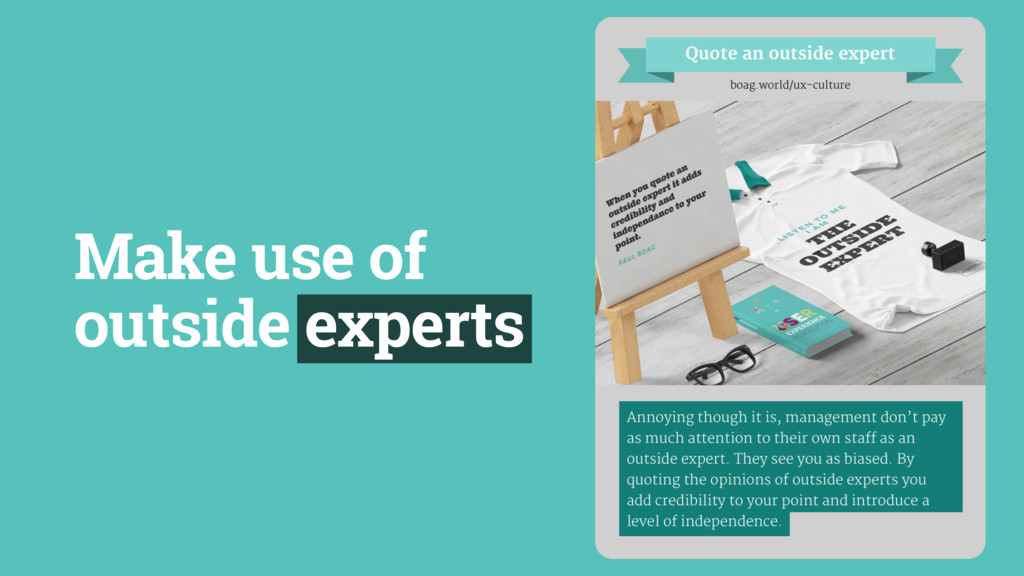 Make use of outside experts