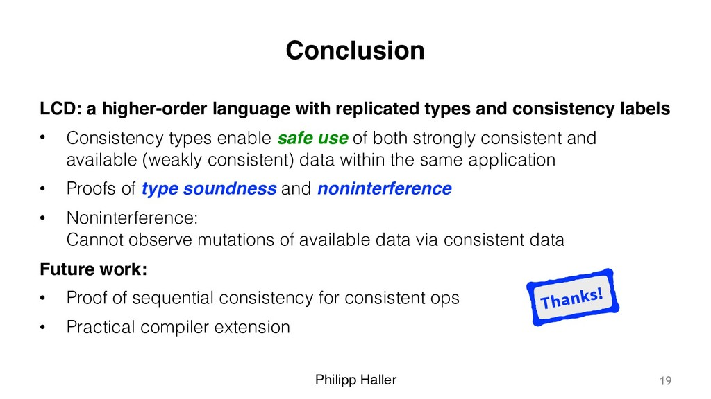 Philipp Haller Conclusion LCD: a higher-order l...