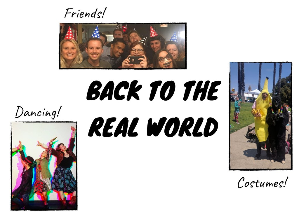 BACK TO THE REAL WORLD Friends! Dancing! Costum...