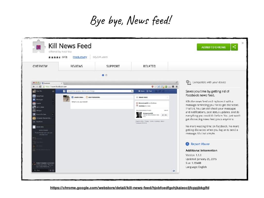Bye bye, News feed! https://chrome.google.com/w...