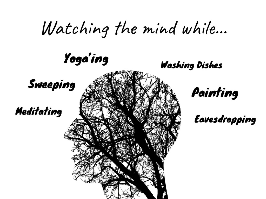 Watching the mind while… Meditating Sweeping Wa...
