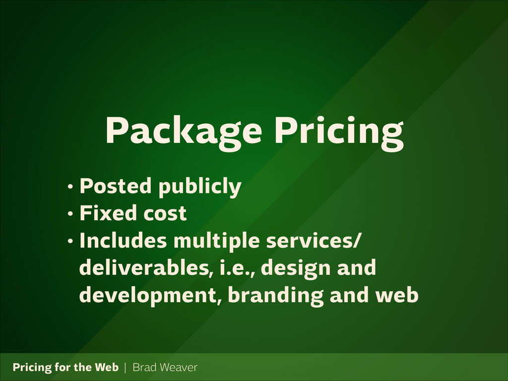 Pricing for the Web   Brad Weaver • Posted publ...