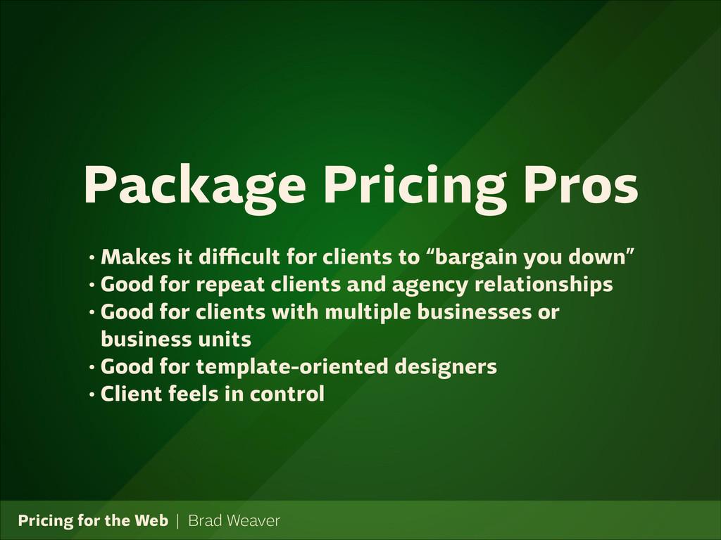 Pricing for the Web   Brad Weaver • Makes it di...