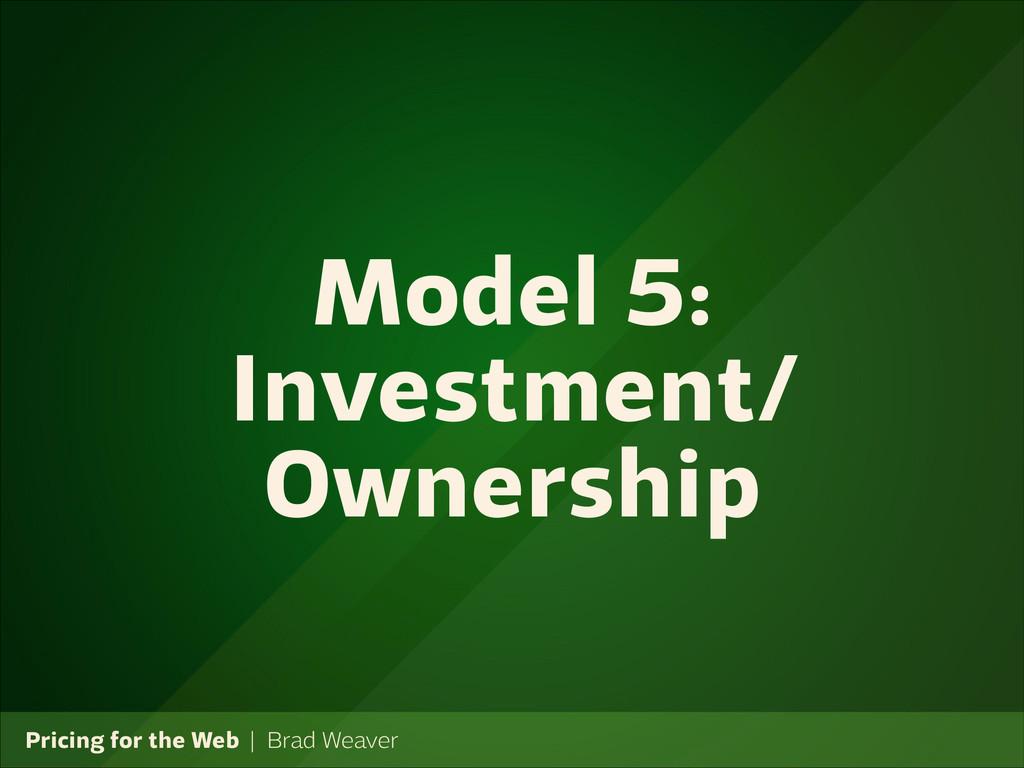Pricing for the Web   Brad Weaver Model 5: Inve...
