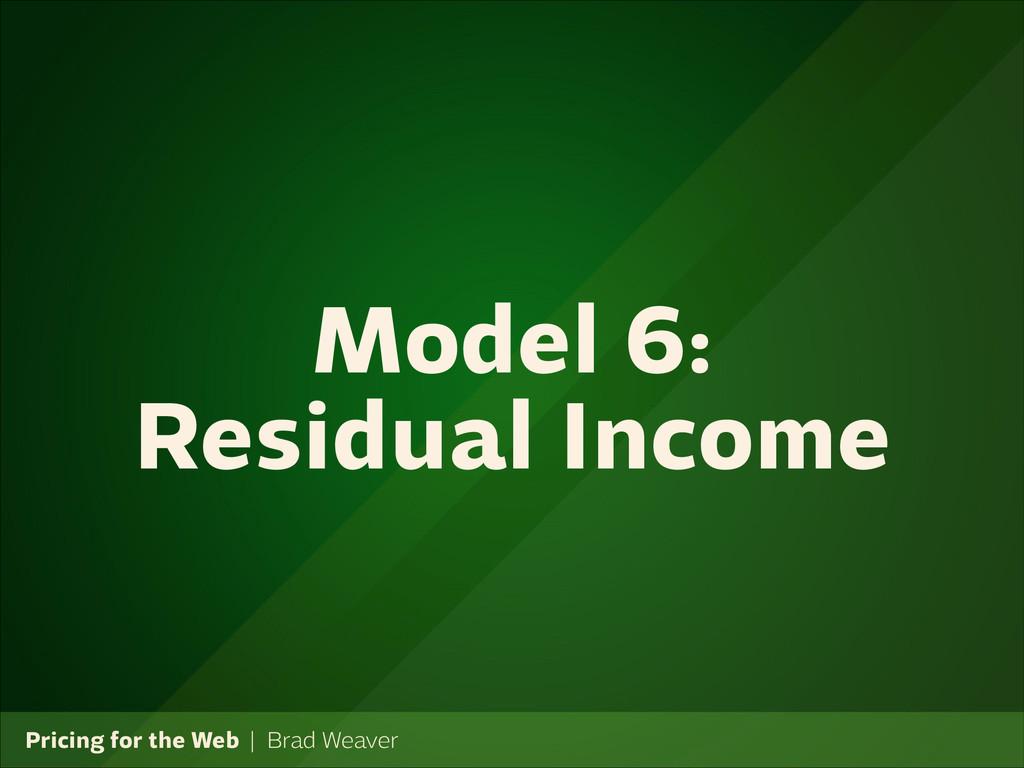 Pricing for the Web   Brad Weaver Model 6: Resi...