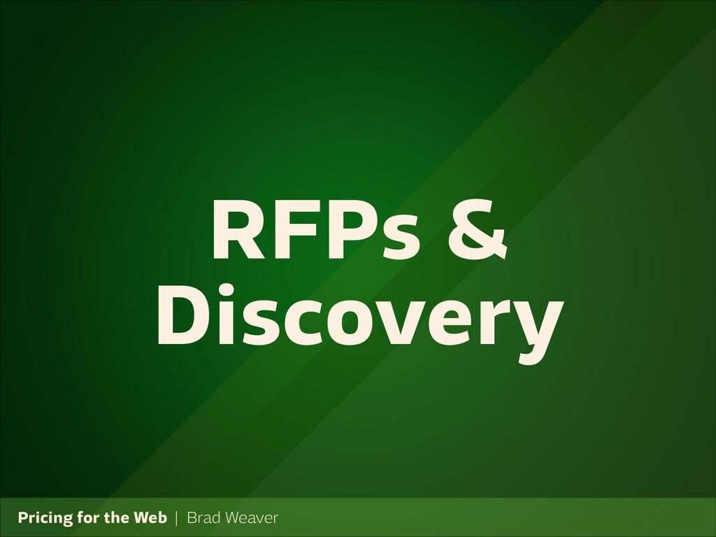 Pricing for the Web   Brad Weaver RFPs & Discov...