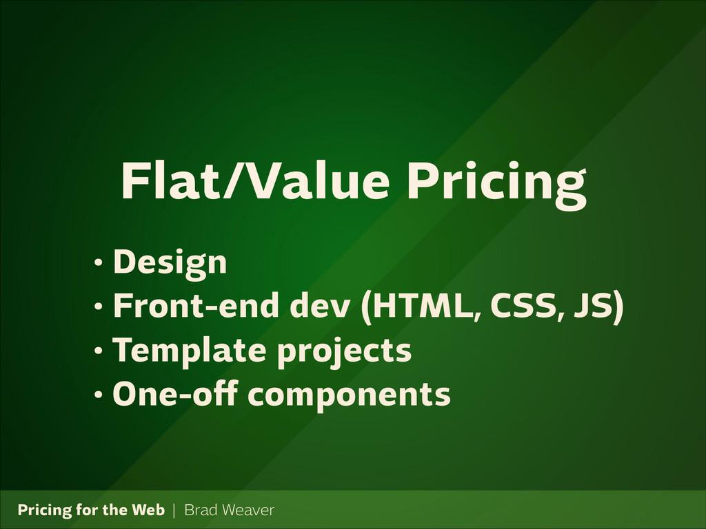 Pricing for the Web   Brad Weaver • Design • Fr...