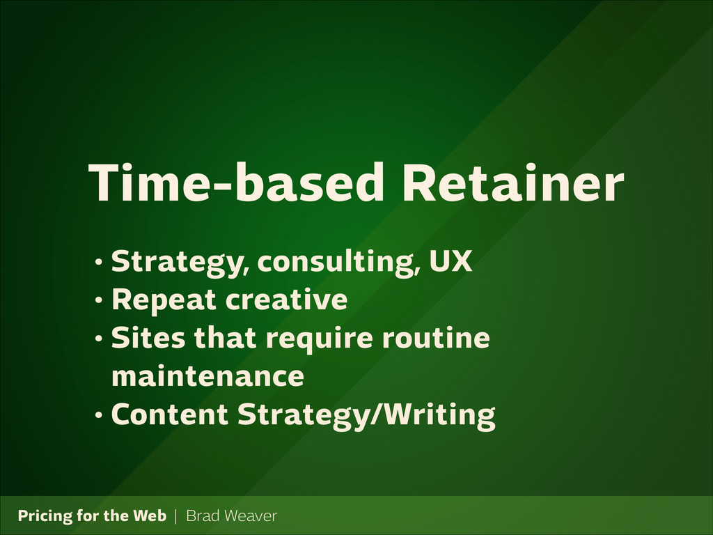 Pricing for the Web   Brad Weaver • Strategy, c...