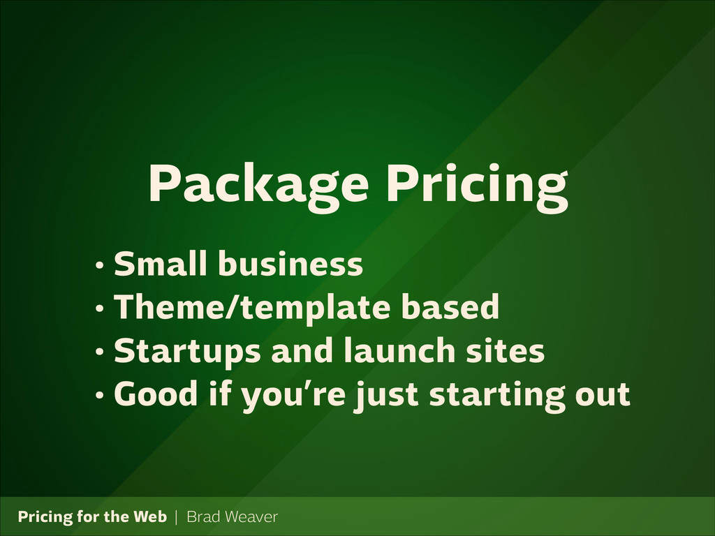Pricing for the Web   Brad Weaver • Small busin...