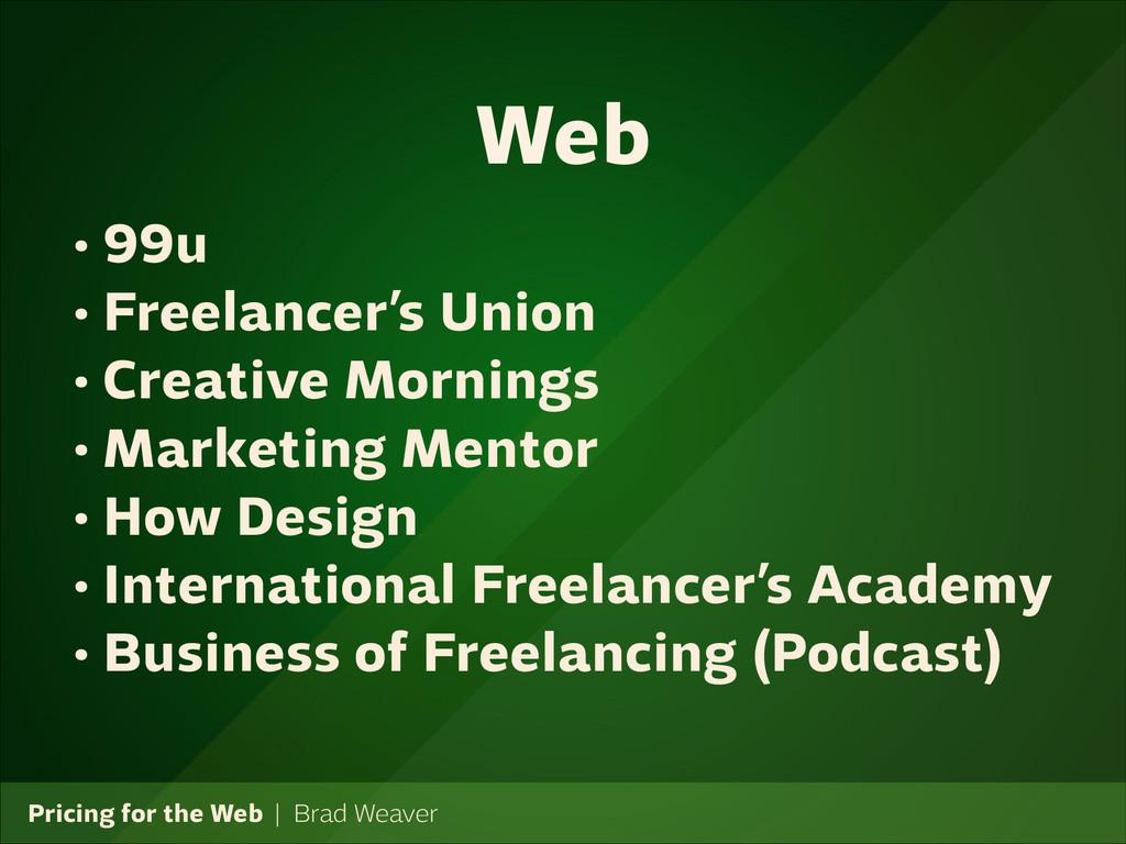 Pricing for the Web   Brad Weaver • 99u • Freel...
