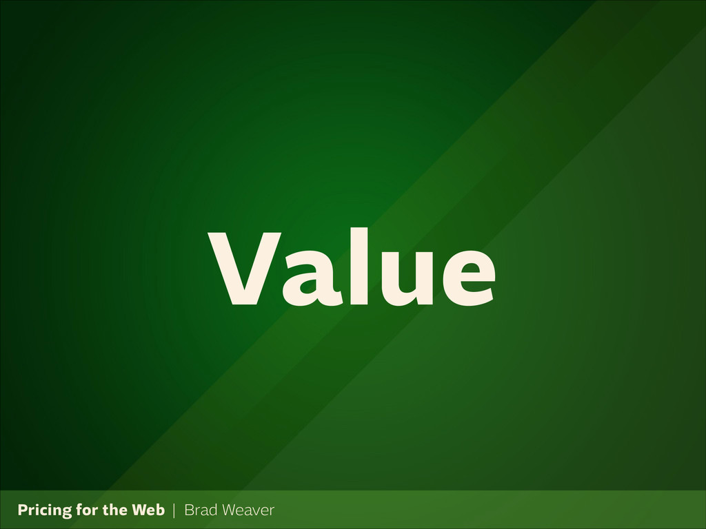 Pricing for the Web   Brad Weaver Value