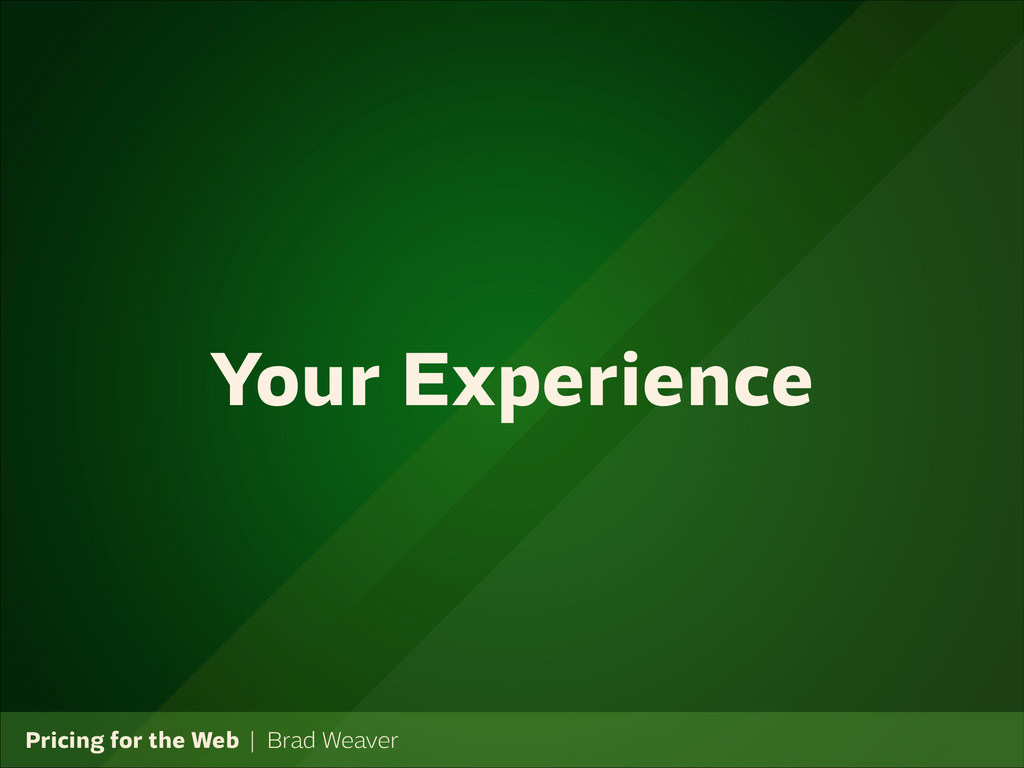 Pricing for the Web   Brad Weaver Your Experien...