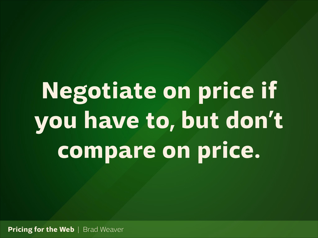 Pricing for the Web   Brad Weaver Negotiate on ...