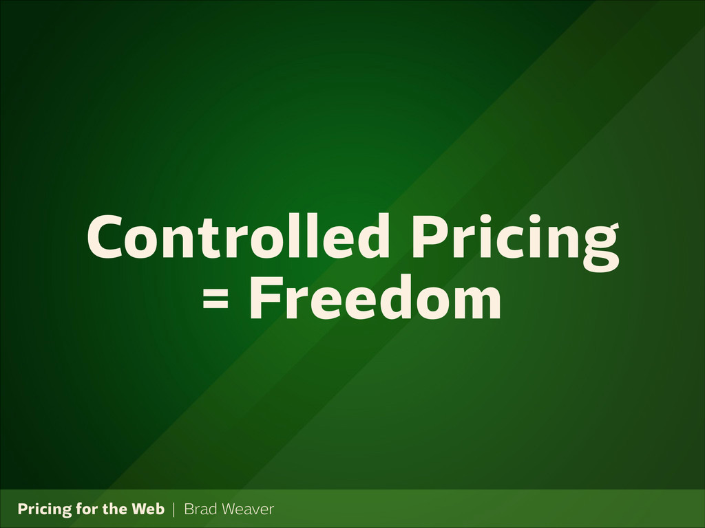 Pricing for the Web   Brad Weaver Controlled Pr...