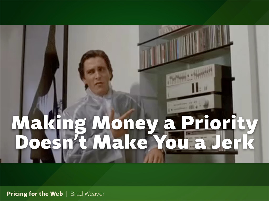 Pricing for the Web   Brad Weaver Making Money ...