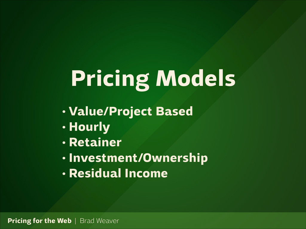 Pricing for the Web   Brad Weaver • Value/Proje...