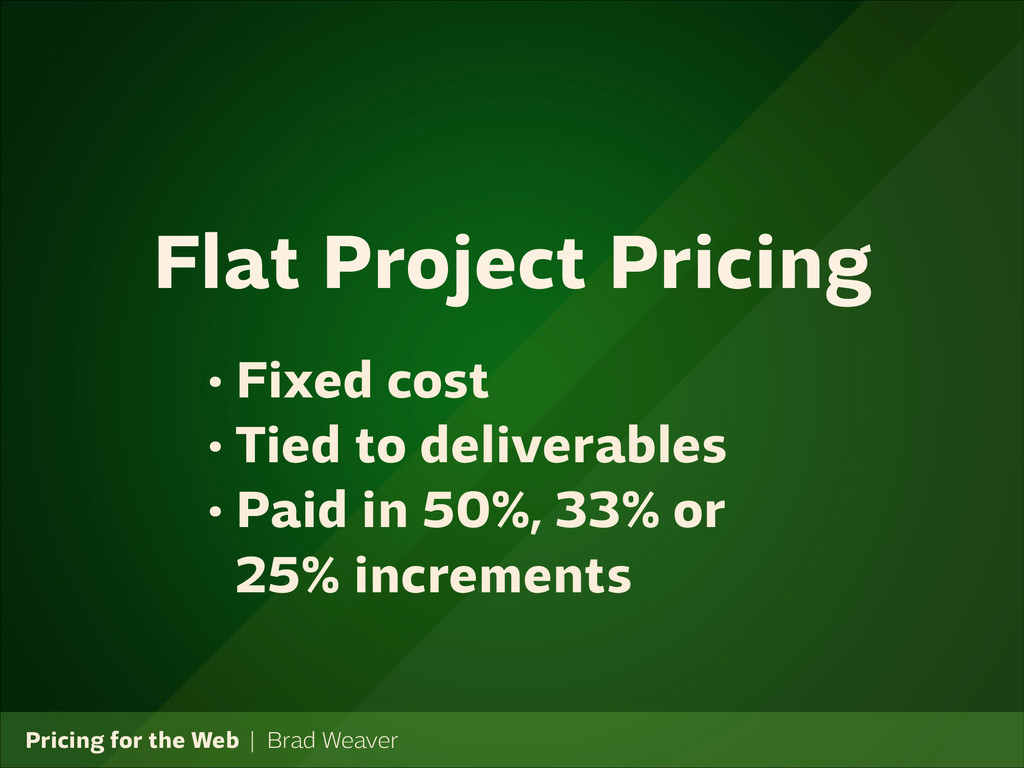 Pricing for the Web   Brad Weaver • Fixed cost ...