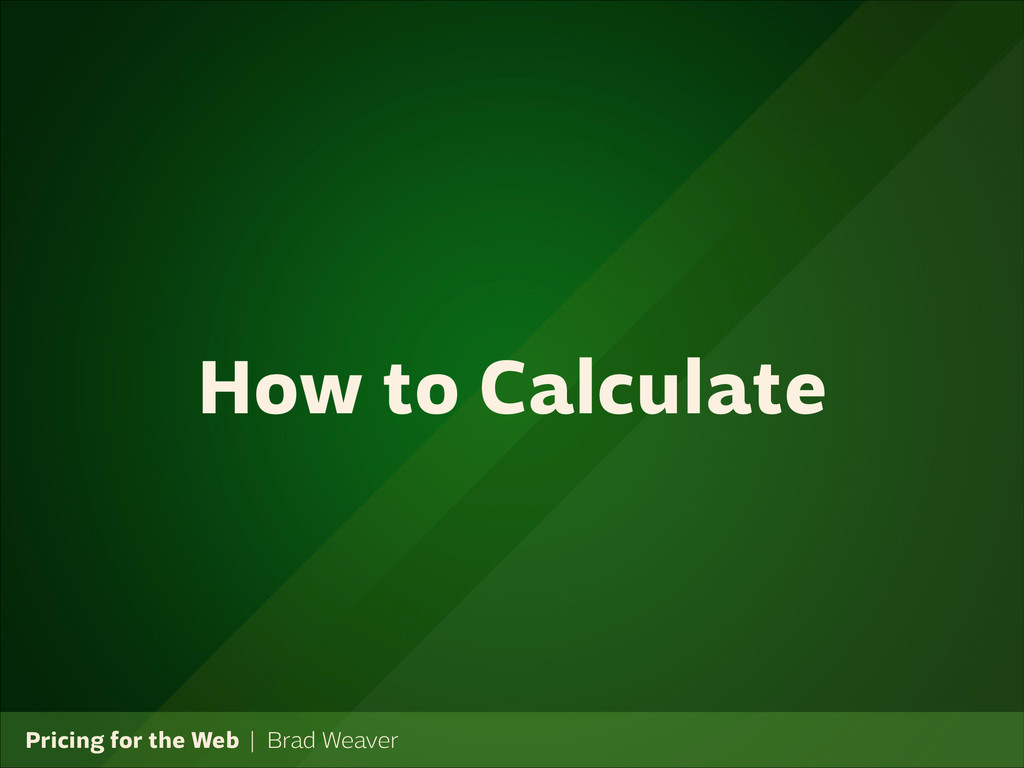 Pricing for the Web   Brad Weaver How to Calcul...