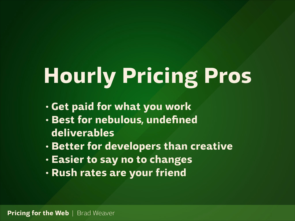 Pricing for the Web   Brad Weaver • Get paid fo...