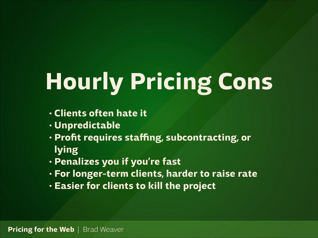 Pricing for the Web   Brad Weaver • Clients oft...