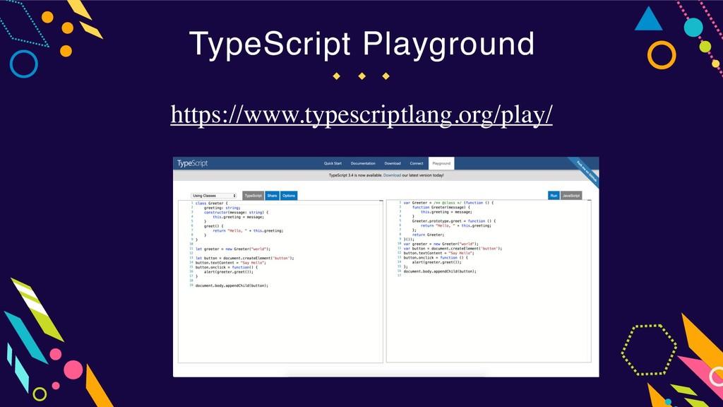 TypeScript Playground https://www.typescriptlan...