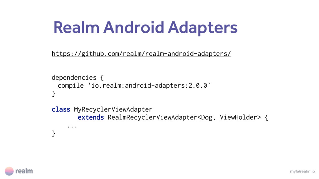 Realm Android Adapters my@realm.io https://gith...