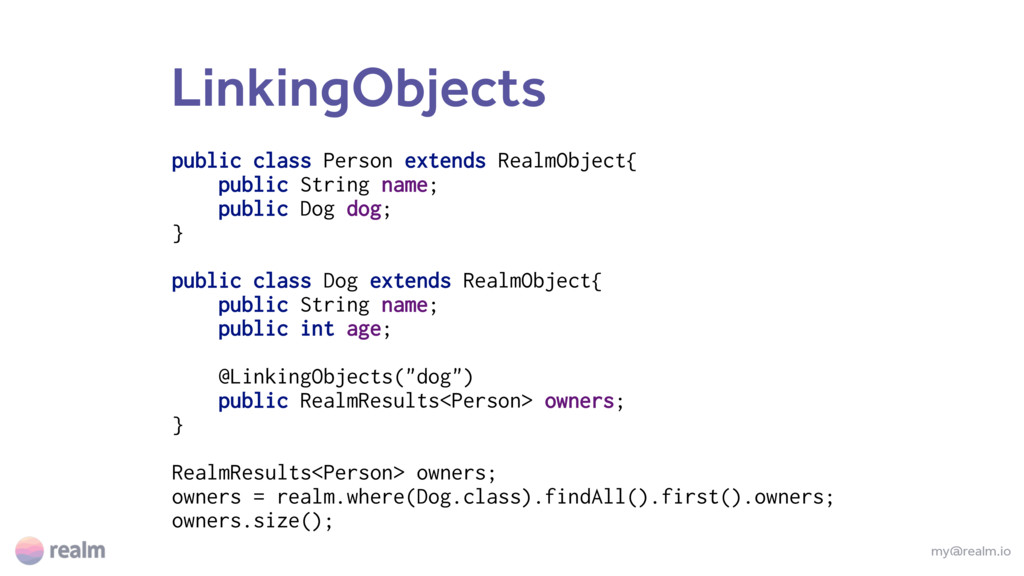 LinkingObjects my@realm.io public class Person ...