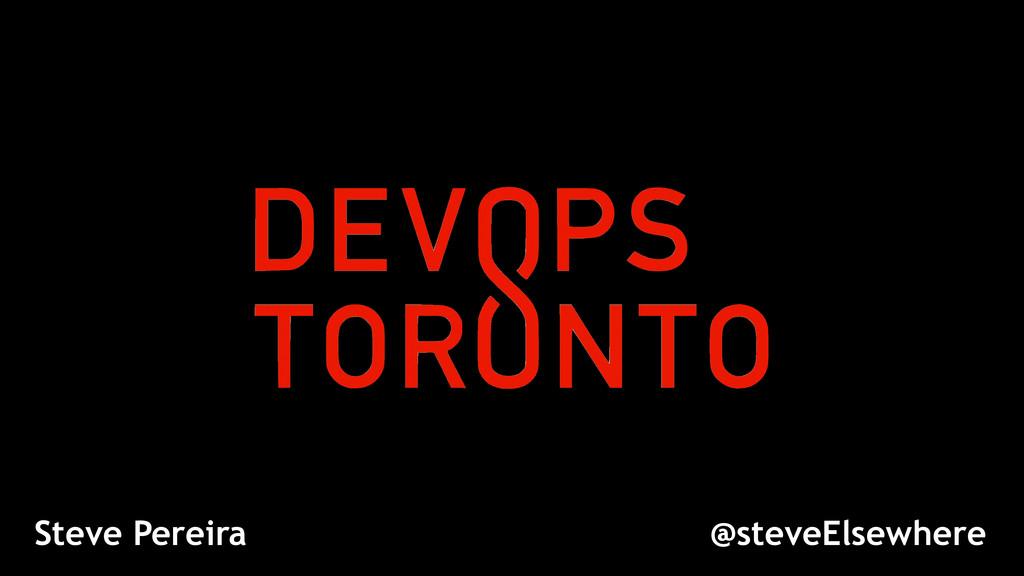 @steveElsewhere Steve Pereira