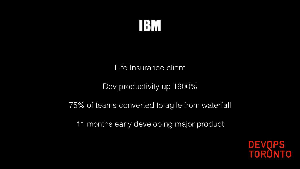 IBM Life Insurance client Dev productivity up 1...