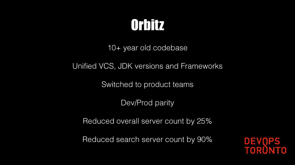 Orbitz 10+ year old codebase Unified VCS, JDK ve...