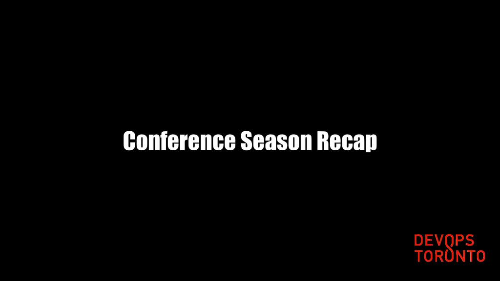 Conference Season Recap