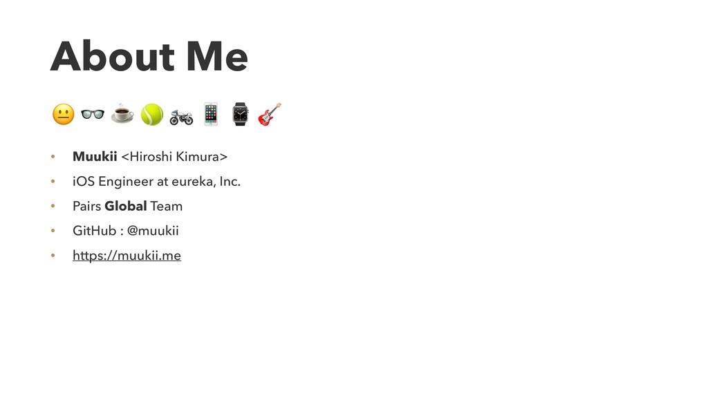 About Me • Muukii <Hiroshi Kimura> • iOS Engine...