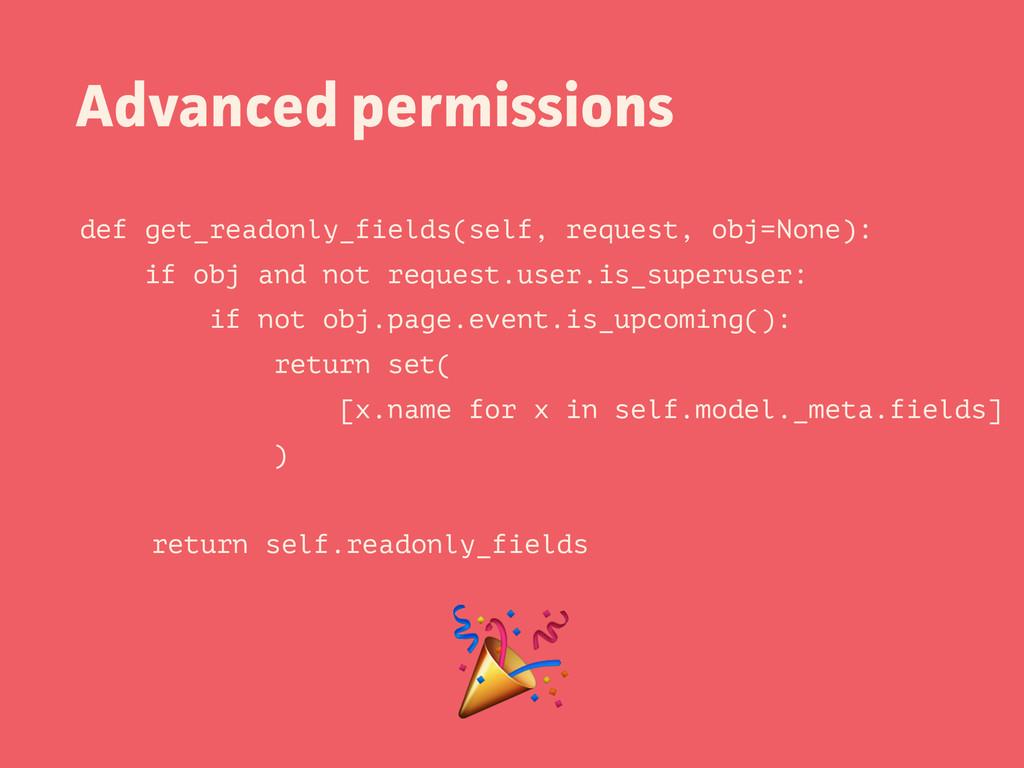 Advanced permissions def get_readonly_fields(se...