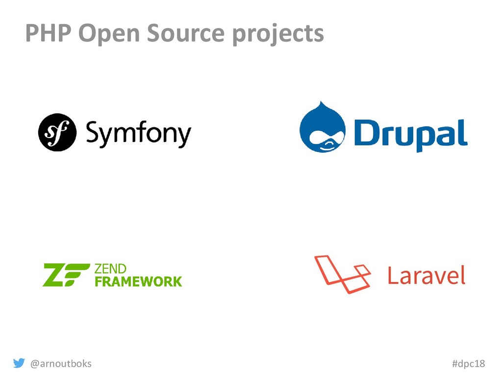 @arnoutboks #dpc18 PHP Open Source projects