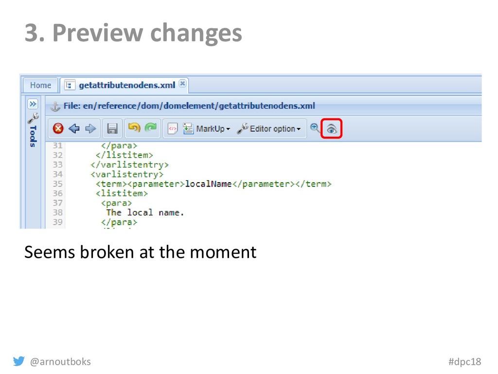 @arnoutboks #dpc18 3. Preview changes Seems bro...