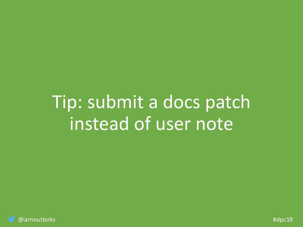 @arnoutboks #dpc18 Tip: submit a docs patch ins...
