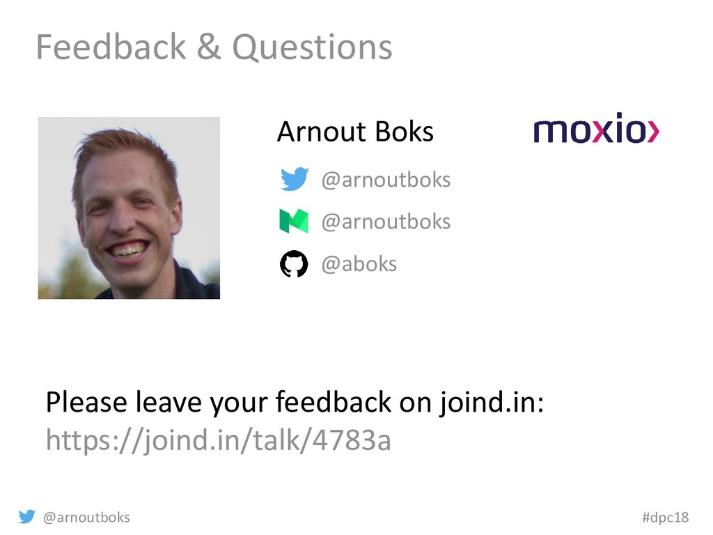 @arnoutboks #dpc18 Feedback & Questions @arnout...