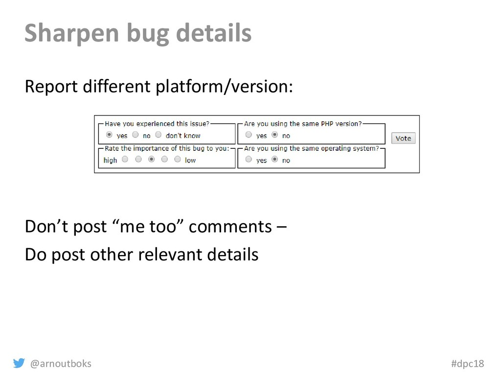 @arnoutboks #dpc18 Sharpen bug details Report d...