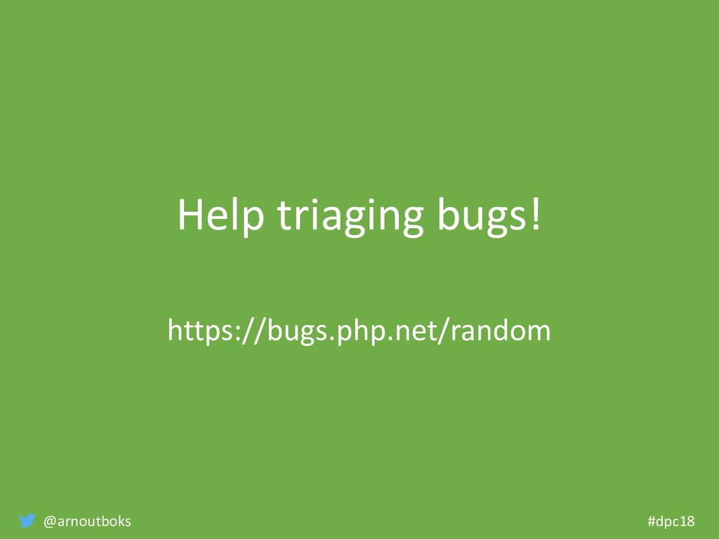 @arnoutboks #dpc18 Help triaging bugs! https://...