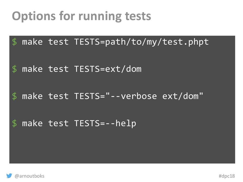 @arnoutboks #dpc18 Options for running tests $ ...
