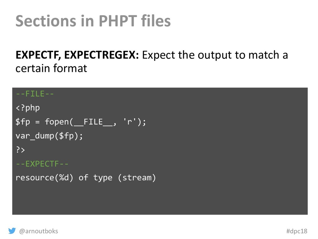 @arnoutboks #dpc18 Sections in PHPT files EXPEC...